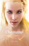 P.C. CAST et P.C. Cast - Chamane.