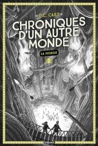 P. C. Cast - Chroniques d'un autre monde, Tome 02 - La horde.