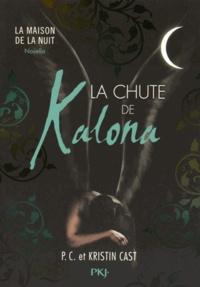 P-C Cast et Kristin Cast - La Maison de la Nuit  : La chute de Kalona.