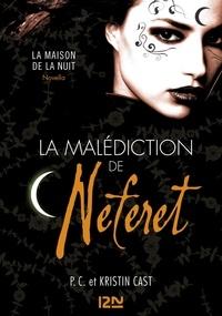 P-C Cast et Kristin Cast - La Maison de la Nuit  : La malédiction de Neferet.