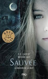 P-C Cast et Kristin Cast - La Maison de la Nuit Tome 12 : Sauvée.