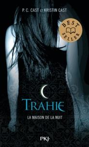 P-C Cast et Kristin Cast - La Maison de la Nuit Tome 2 : Trahie.
