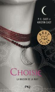 P-C Cast et Kristin Cast - La Maison de la Nuit Tome 3 : Choisie.
