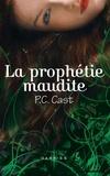 P.C. CAST et P.C. Cast - La prophétie maudite.