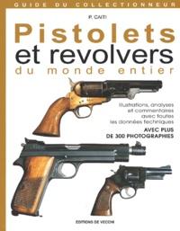 Pistolets et revolvers du monde entier. Illustrés, analysés et commentés à laide de fiches techniques.pdf