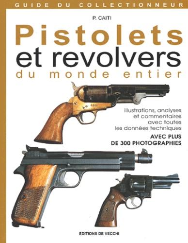 Pistolets et revolvers du monde entier - P Caiti