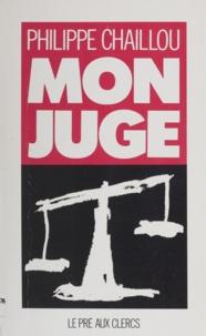 P Chaillou - Mon juge.