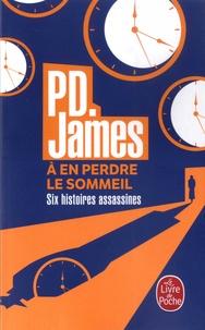 Lire des livres en ligne gratuitement sans téléchargement ou inscription A en perdre le sommeil  - Six histoires assassines (French Edition) 9782253237549 par P. D. James