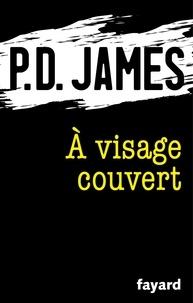 P.d. James - A visage couvert.