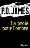 P.D. James - La proie pour l'ombre.