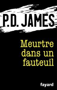 P.d. James - Meurtre dans un fauteuil.