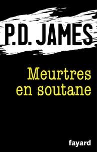 P.D. James - Meurtres en soutane.