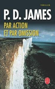 P. D. James - Par action et par omission.