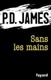 P.D. James - Sans les mains.