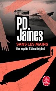 P. D. James - Sans les mains.