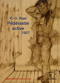 P-D Rast - Pédérastie active.
