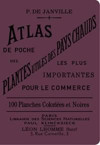 P de Janville - Atlas de poche des plantes utiles des pays chauds les plus importantes pour le commerce.