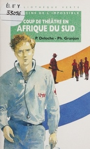 P Deloche et Philippe Granjon - Coup de théâtre en Afrique du Sud.