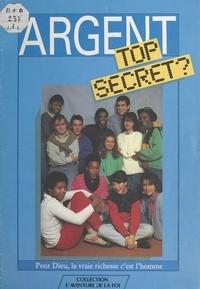 P Denis - Argent, top secret ? - Pour Dieu, la vraie richesse, c'est l'homme.