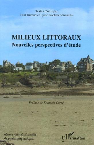 P Durand et Lydie Goeldner-Gianella - Milieux littoraux - Nouvelles perspectives d'étude.