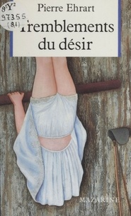 P Ehrart - Tremblements du désir.