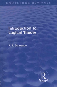 P. F. Strawson - Introduction to Logical Theory.