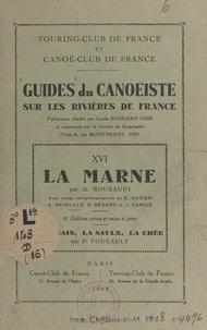 P. Foucault et G. Roubaudi - Guides du canoéiste sur les rivières de France (16). La Marne : l'Ornain, la Saulx, la Chée - Avec notes complémentaires.