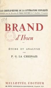 P.-G. La Chesnais et Rene Doumic - Brand, d'Ibsen - Étude et analyse.
