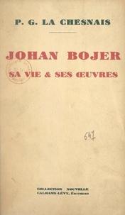 P.-G. La Chesnais - Johan Bojer : sa vie et ses œuvres.