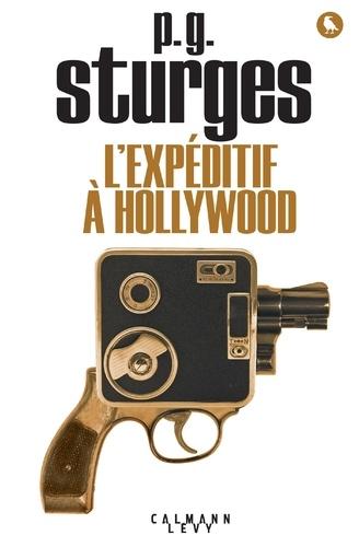 P-G Sturges - L'Expéditif à Hollywood.