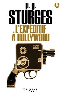 p.g. sturges - L'Expéditif à Hollywood.