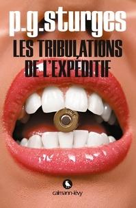 p.g. sturges - Les Tribulations de l'expéditif.