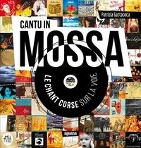 P. Gattaceca - Cantu in mossa : le chant corse sur la voie.
