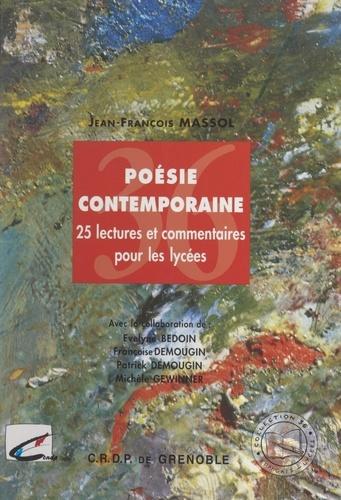 Poésie contemporaine. 25 lectures et commentaires pour les lycées