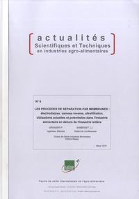 P Granier et Jean-Jacques Bimbenet - Les procédés de séparation par membranes : Electrodialyse, osmose inverse, ultrafiltration - Utilisations actuelles et potentielles dans l'industrie alimentaire en dehors de l'industrie laitière.