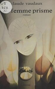 P Gras - La Femme prisme.