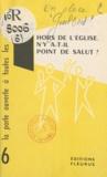 P. Guilbert - Hors de l'église, n'y a-t-il point de salut ?.