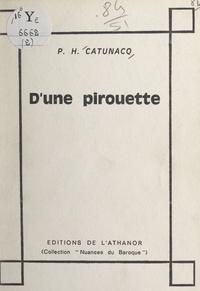 P. H. Catunacq - D'une pirouette.