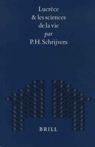 P. H. Schrijvers - Lucrèce et les sciences de la vie.