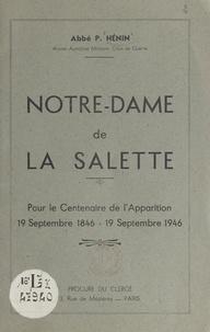 P. Hénin - Notre-Dame de la Salette - Pour le centenaire de l'apparition, 19 septembre 1846-19 septembre 1946.