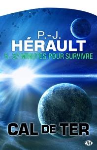 P.-J. Hérault - 37 minutes pour survivre… - Cal de Ter, T5.