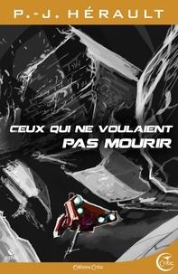 P.-J. Hérault - Ceux qui ne voulaient pas mourir.