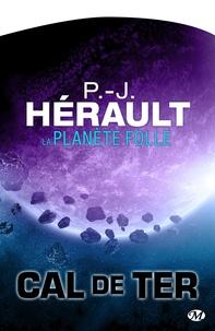 P.-J. Hérault - La Planète folle - Cal de Ter, T3.