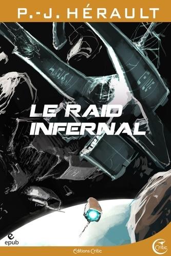 P.-J. Hérault - Le Raid infernal.