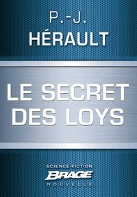 P.-J. Hérault - Le Secret des Loys.
