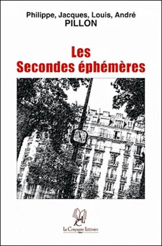 P. J. L. A. Pillon - Les Secondes éphémères.