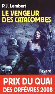 P. J. Lambert - Le vengeur des catacombes.