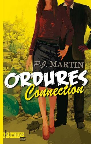 P-J Martin - Ordures connection.