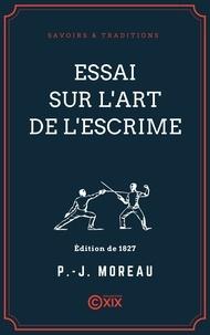 P. -J. Moreau - Essai sur l'art de l'escrime.