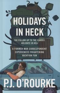 P-J O'Rourke - Holidays in Heck.